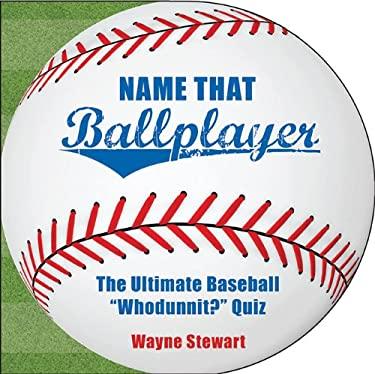 "Name That Ballplayer: The Ultimate Baseball ""Whodunnit?"" Quiz"
