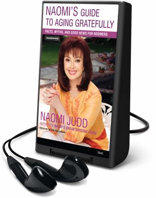 Naomi's Guide to Aging Gratefully: Facts, Myths, and Good News for Boomers [With Headphones] 9781607756354