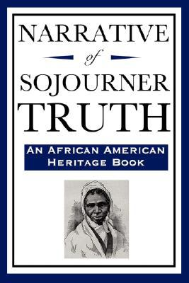 Narrative of Sojourner Truth (an African American Heritage Book) 9781604592214