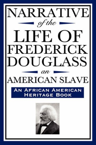 Narrative of the Life of Frederick Douglass, an American Slave: Written by Himself (an African American Heritage Book) 9781604592030