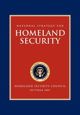 National Strategy for Homeland Security: Homeland Security Council 9781600375842
