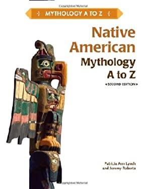 Native American Mythology A to Z 9781604138948