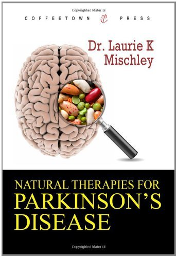 Natural Therapies for Parkinson's Disease 9781603810432