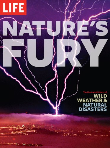 Nature's Fury: The Illustrated History of Wild Weather & Natural Disasters 9781603200110
