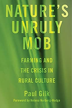 Nature's Unruly Mob: Farming and the Crisis in Rural Culture 9781606087374