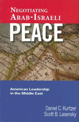 Negotiating Arab-Israeli Peace: American Leadership in the Middle East 9781601270306