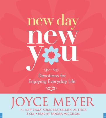 New Day, New You: Devotions for Enjoying Everyday Life 9781600240348