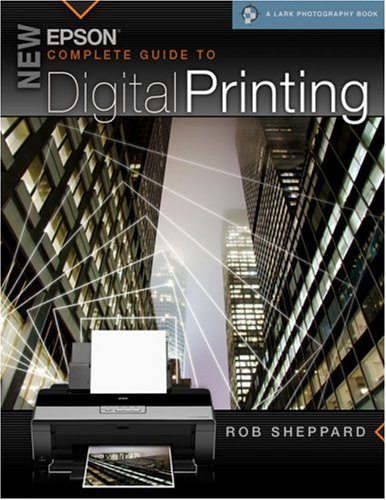 New Epson Complete Guide to Digital Printing 9781600592638