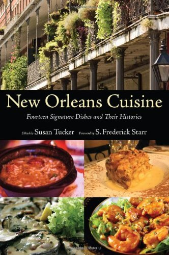 New Orleans Cuisine: Fourteen Signature Dishes and Their Histories 9781604731279