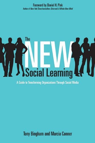 The New Social Learning: A Guide to Transforming Organizations Through Social Media 9781605097022