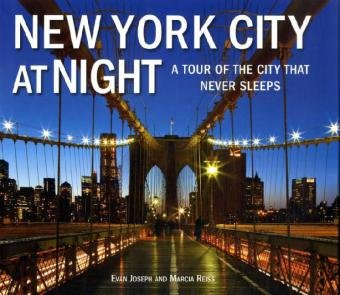 New York City at Night: A Tour of the City That Never Sleeps 9781607101130