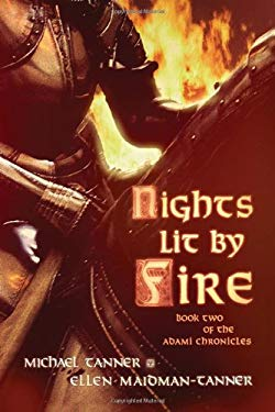 Nights Lit by Fire: Book Two of the Adami Chronicles 9781608130399