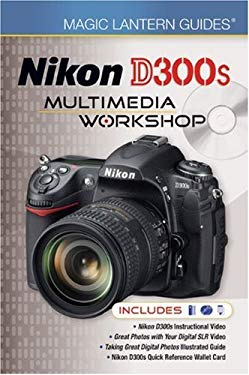 Nikon D300s Multimedia Workshop [With Nikon D300s Quick Reference Wallet Card and 2 DVDs] 9781600594991