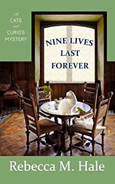 Nine Lives Last Forever 9781602858008