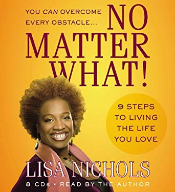 No Matter What!: 9 Steps to Living the Life You Love 9781600242922