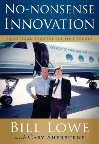 No-Nonsense Innovation: Practical Strategies for Success 9781600374890