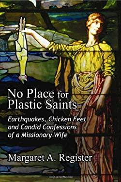 No Place for Plastic Saints 9781606479766