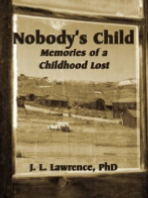 Nobody's Child: Memories of a Childhood Lost 9781602642287
