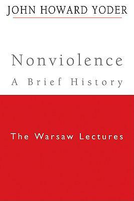 Nonviolence: A Brief History 9781602582569