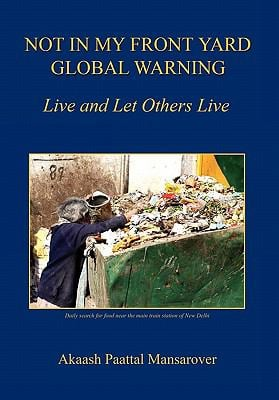 Not in My Front Yard, Global Warning - Live and Let Others Live 9781608622702