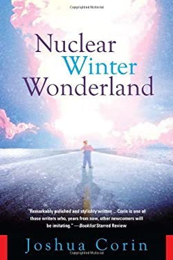 Nuclear Winter Wonderland : A Wild Tale of Nuclear Terror, Kidnapping, Gangsters and Family Values