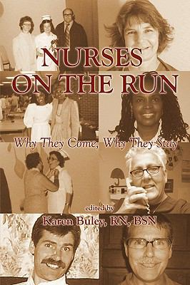 Nurses on the Run: Why They Come, Why They Stay 9781608443369