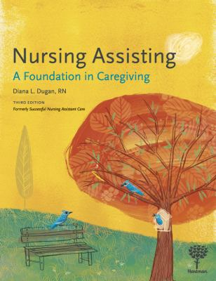 Nursing Assisting: A Foundation in Caregiving 9781604250305