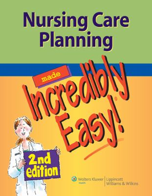 Nursing Care Planning Made Incredibly Easy! 9781609136048