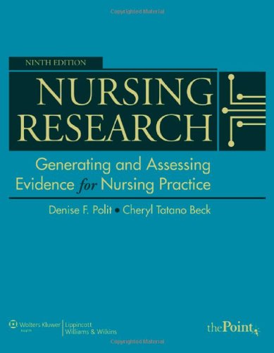 Nursing Research: Generating and Assessing Evidence for Nursing Practice 9781605477084