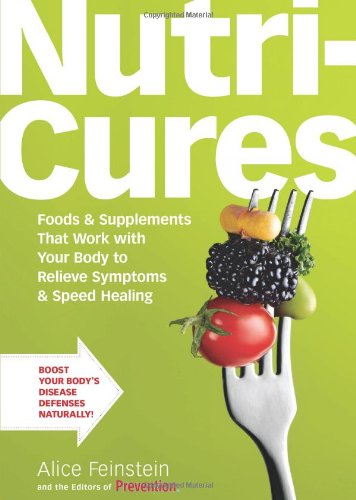Nutricures: Foods & Supplements That Work with Your Body to Relieve Symptoms & Speed Healing 9781605299013