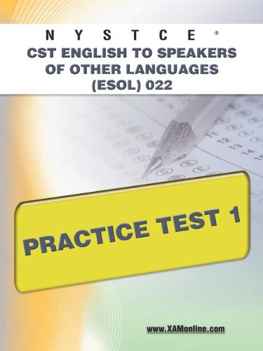 Nystce Cst English to Speakers of Other Languages (ESOL) 022 Practice Test 1 9781607873211