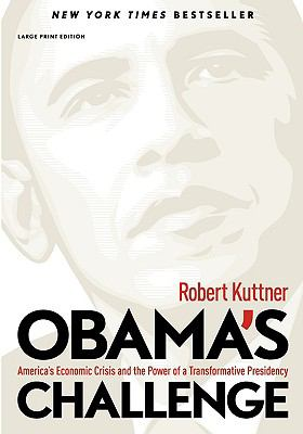 Obama's Challenge: America's Economic Crisis and the Power of a Transformative Presidency 9781603580885