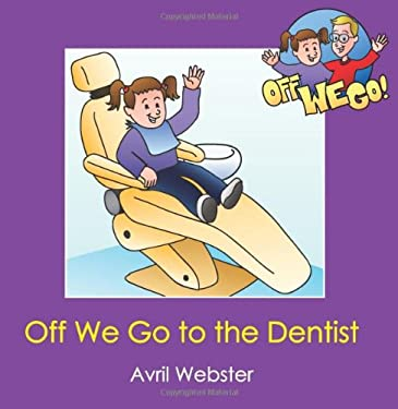 Off We Go to the Dentist 9781606130179