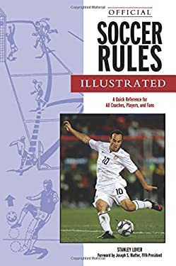 Official Soccer Rules Illustrated: A Quick Reference for All Coaches, Players, and Fans 9781600782824