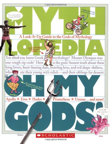 Oh My Gods!: A Look-It-Up Guide to the Gods of Mythology 9781606310588