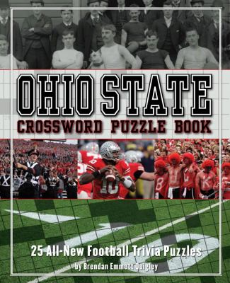 Ohio State Crossword Puzzle Book: 25 All-New Football Trivia Puzzles 9781604330205