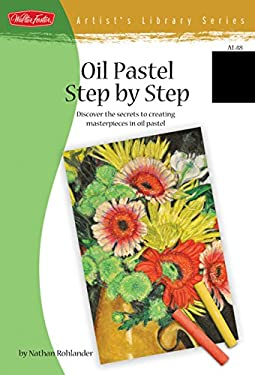 Oil Pastel Step by Step 9781600581335