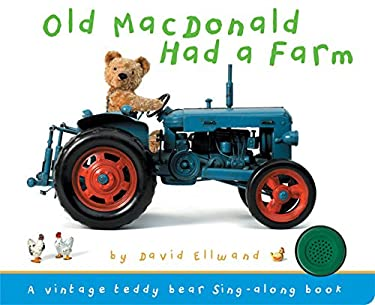 Old MacDonald Had a Farm: A Teddy Bear Sing-Along Book 9781607101048