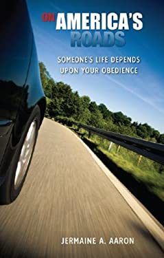 On America's Roads: Someone's Life Depends Upon Your Obedience 9781604622478