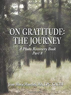 On Gratitude: The Journey: A Photo Recovery Book Part 8 9781606937556