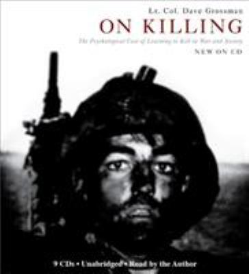 On Killing: The Psychological Cost of Learning to Kill in War and Society 9781600245930
