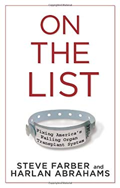 On the List: Fixing America's Failing Organ Transplant System 9781605298405