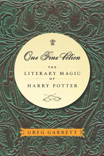 One Fine Potion: The Literary Magic of Harry Potter 9781602581982