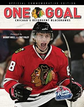 One Goal: Chicago's Resurgent Blackhawks 9781600782497