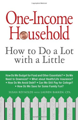 One-Income Household: How to Do a Lot with a Little 9781605501338