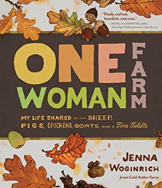 One-Woman Farm : My Life Shared with Sheep, Pigs, Chickens, Goats, and a Fine Fiddle