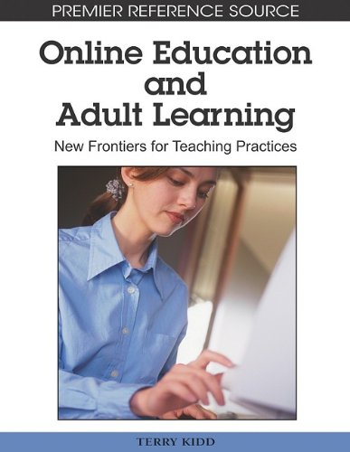 Online Education and Adult Learning: New Frontiers for Teaching Practices 9781605668307
