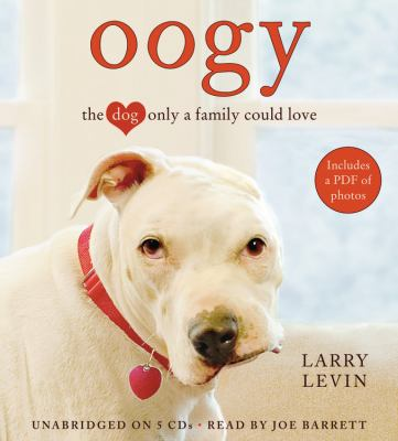 Oogy: The Dog Only a Family Could Love 9781607886617