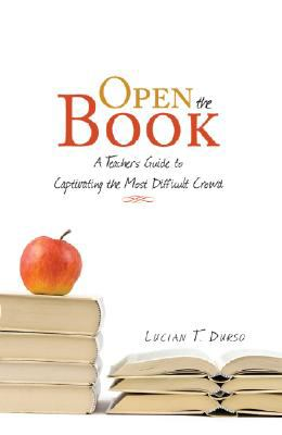 Open the Book: A Teacher's Guide to Captivating the Most Difficult Crowd 9781604622409