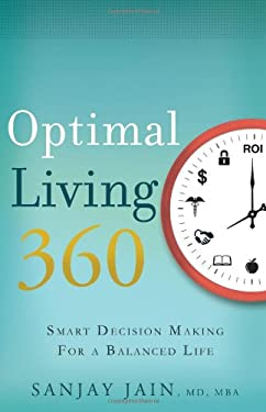 Optimal Living 6360: Smart Decision Making for a Balanced Life 9781608325832